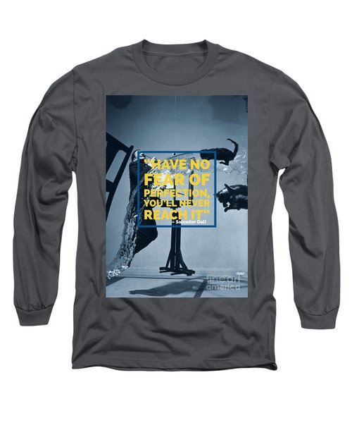 Salvador Dali Perfection Quote Long Sleeve T-Shirt