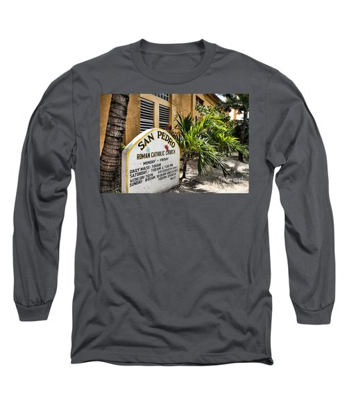 San Pedro Roman Catholic Church Long Sleeve T-Shirt by Lawrence Burry