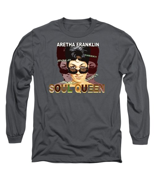 Sassy Soul Queen Aretha Franklin Long Sleeve T-Shirt