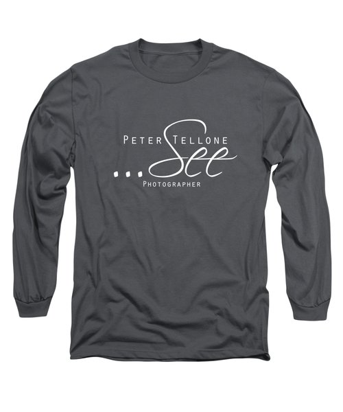 See - Peter Tellone Photographer Long Sleeve T-Shirt by Peter Tellone