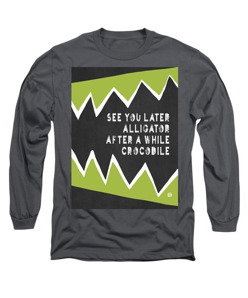 See You Later Alligator Long Sleeve T-Shirt by Lisa Weedn