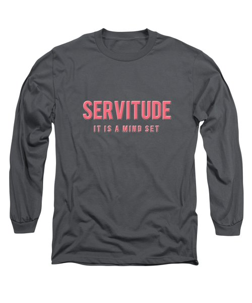 Long Sleeve T-Shirt featuring the mixed media Servitude by TortureLord Art