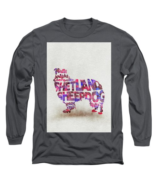 Long Sleeve T-Shirt featuring the painting Shetland Sheepdog Watercolor Painting / Typographic Art by Inspirowl Design