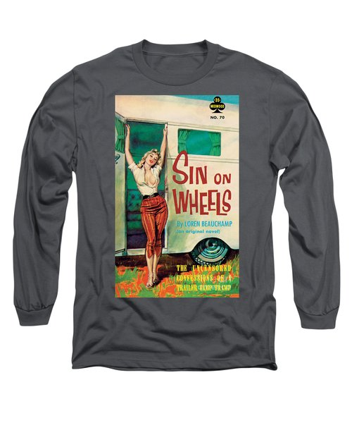 Sin On Wheels Long Sleeve T-Shirt by Paul Rader