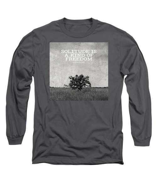 Solitude Is Freedom Long Sleeve T-Shirt by Inspired Arts