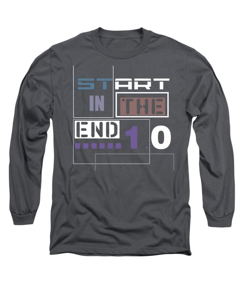 Start In The End Long Sleeve T-Shirt