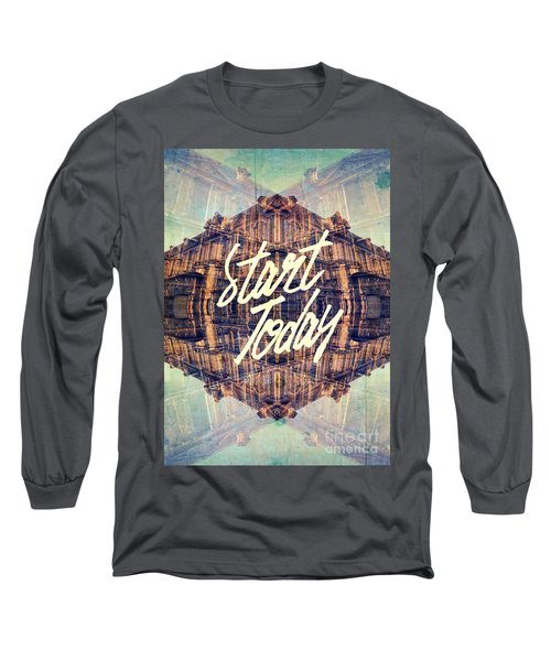 Start Today Classical French Architecture Paris France Long Sleeve T-Shirt