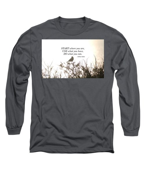 Start Where Your Are Long Sleeve T-Shirt