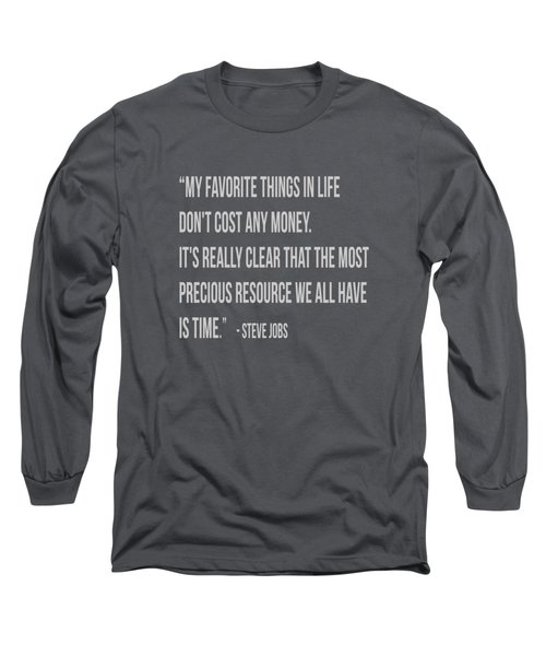 Steve Jobs Time Quote Tee Long Sleeve T-Shirt by Edward Fielding