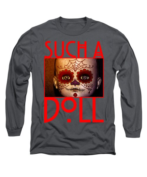 Such A Doll Long Sleeve T-Shirt