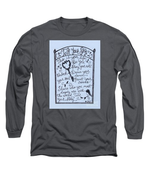 Tell Your Story Long Sleeve T-Shirt by Elizabeth Robinette Tyndall