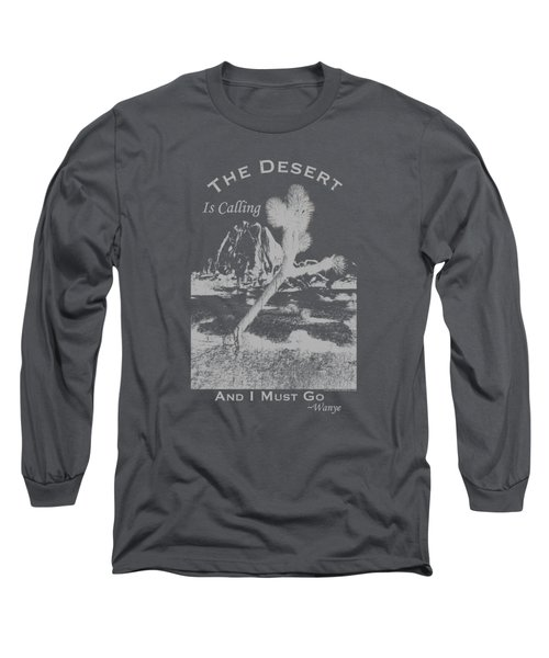 Long Sleeve T-Shirt featuring the digital art The Desert Is Calling And I Must Go - Gray by Peter Tellone