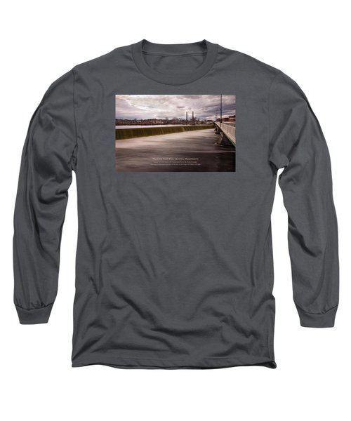 Long Sleeve T-Shirt featuring the photograph The Great Stone Dam Lawrence, Massachusetts by Betty Denise