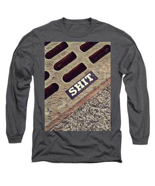The Shit You See In New York City Long Sleeve T-Shirt by Bruce Carpenter