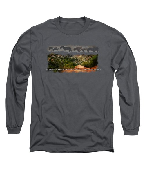 Theodore Roosevelt National Park Long Sleeve T-Shirt by Ann Lauwers