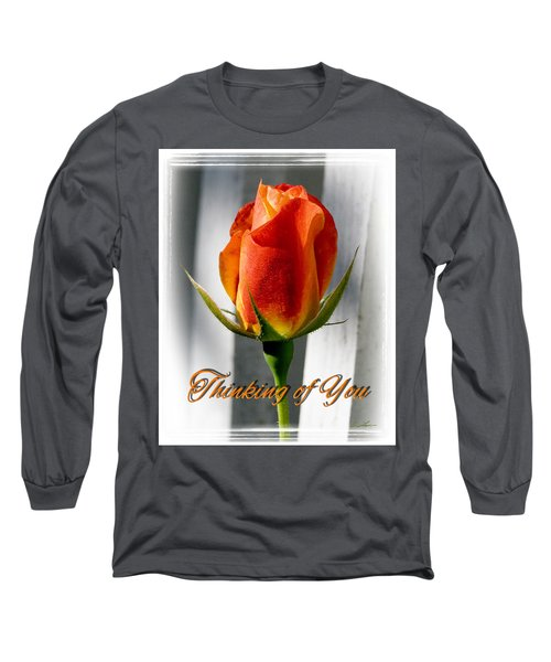 Thinking Of You, Rose Long Sleeve T-Shirt