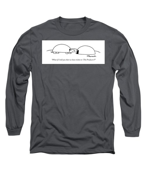 Tickets To The Producers Long Sleeve T-Shirt