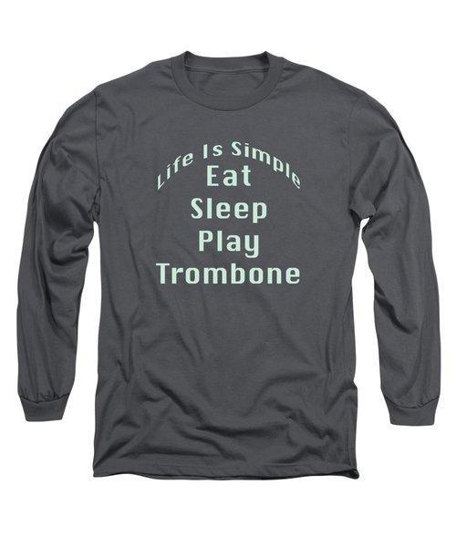 Trombone Eat Sleep Play Trombone 5518.02 Long Sleeve T-Shirt by M K  Miller