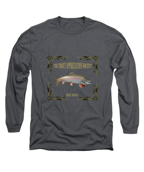 Trout Appreciation Society  Long Sleeve T-Shirt by Rob Hawkins