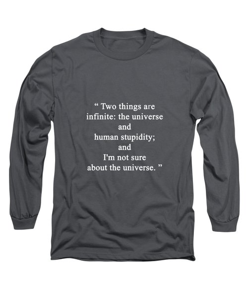 Two Things Are Infinite .... Long Sleeve T-Shirt