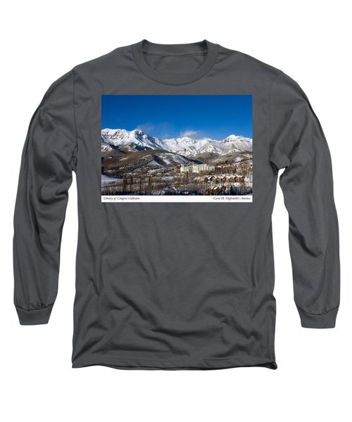 Long Sleeve T-Shirt featuring the photograph View From The Mountain Above Telluride by Carol M Highsmith