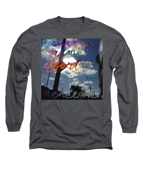 Visualize Calm Effort Achieve  Long Sleeve T-Shirt
