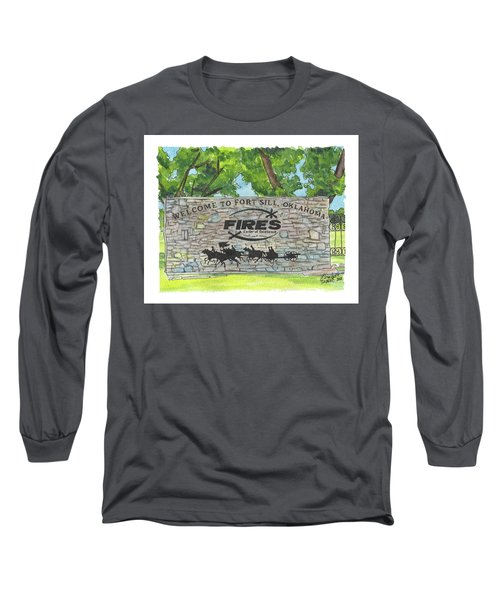 Welcome Sign Fort Sill Long Sleeve T-Shirt