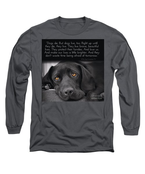 When Dogs Die Long Sleeve T-Shirt