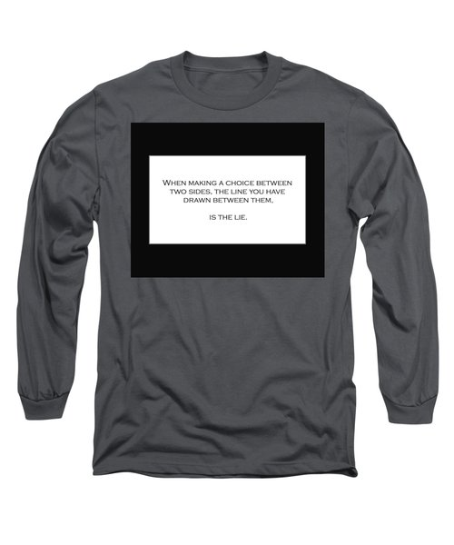 When Making A Choice Between Two Sides... Long Sleeve T-Shirt