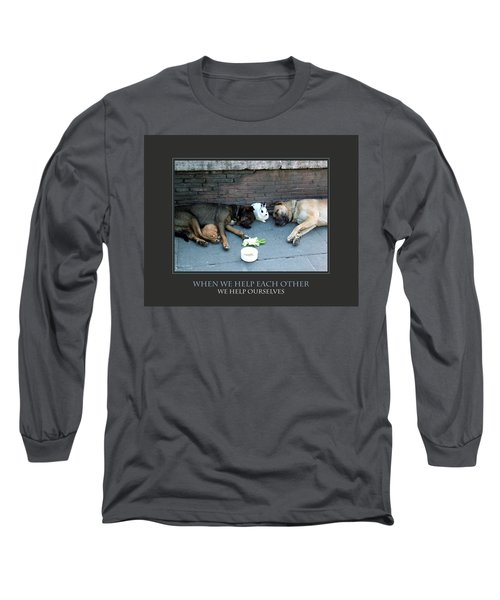 When We Help Each Other Long Sleeve T-Shirt