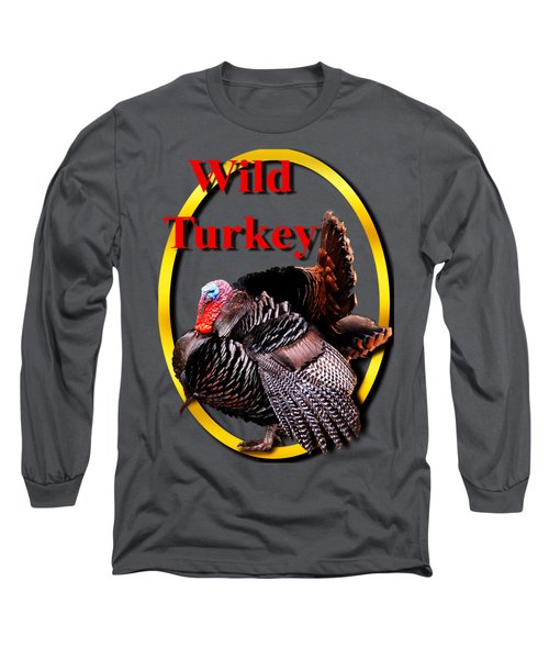 Wild Turkey Long Sleeve T-Shirt by John Furlotte