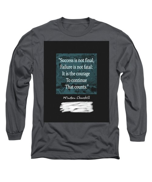 Winston Churchill Quote Long Sleeve T-Shirt by Dan Sproul