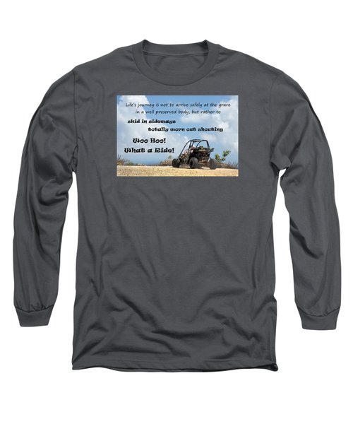 Woo Hoo What A Ride Long Sleeve T-Shirt by Karen Lee Ensley