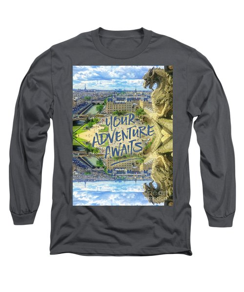 Your Adventure Awaits Notre-dame Cathedral Gargoyle Paris Long Sleeve T-Shirt