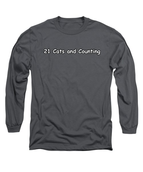 21 Cats And Counting Long Sleeve T-Shirt