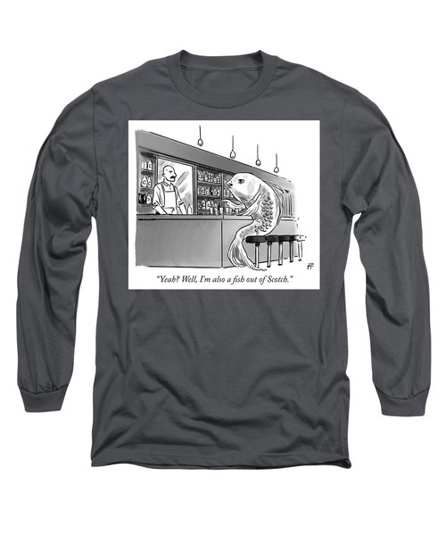A Fish Out Of Scotch Long Sleeve T-Shirt