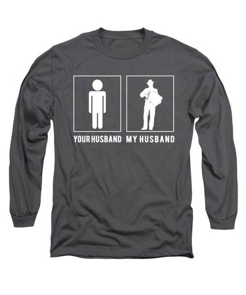 Accordion Your Husband My Husband Tee Present Giving Occasion Long Sleeve T-Shirt