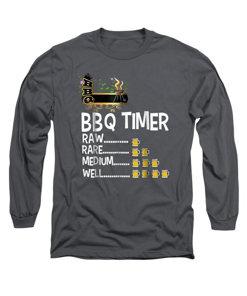 Bbq Timer Barbecue Shirt Funny Grill Grilling Gift Long Sleeve T-Shirt