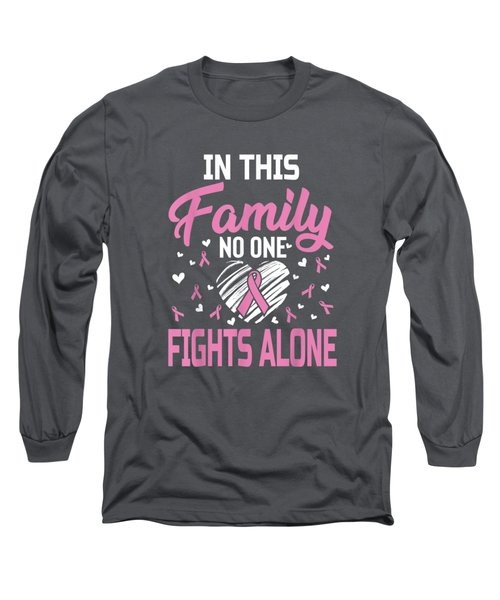 Breast Cancer In This Family No One Fights Alone Shirt Long Sleeve T-Shirt