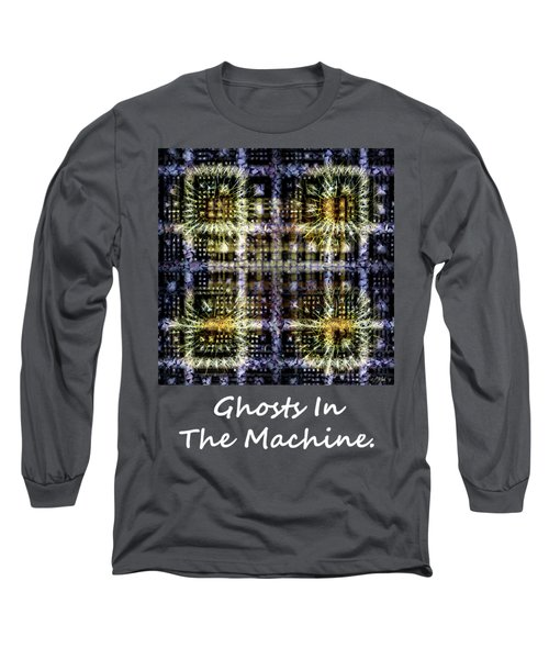 Ghosts In The Machine - Poster  And T-shirt Design Long Sleeve T-Shirt