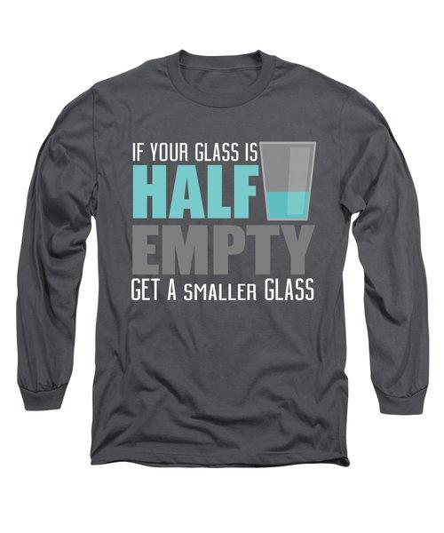 Half Empty Long Sleeve T-Shirt