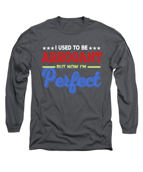 I'm Perfect Long Sleeve T-Shirt