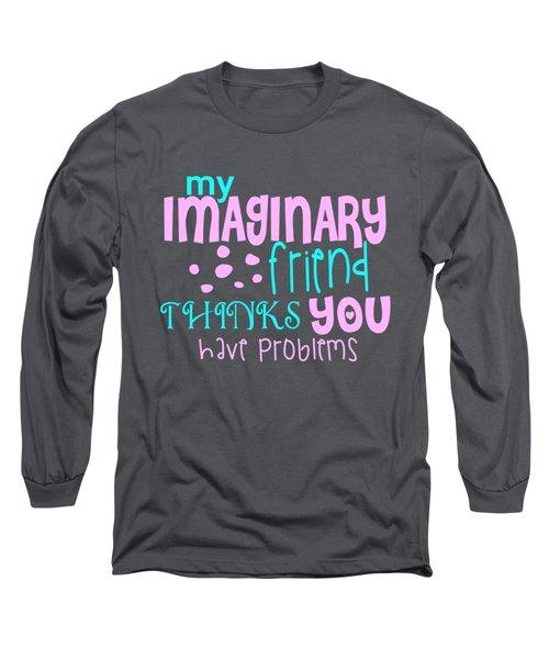 Imaginary Friend Long Sleeve T-Shirt
