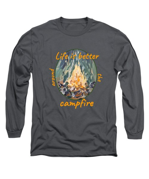 Long Sleeve T-Shirt featuring the painting Life Is Better Around The Campfire by Maria Langgle