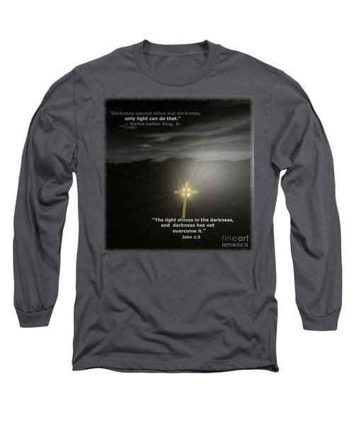 Light Shines In The Darkness Long Sleeve T-Shirt