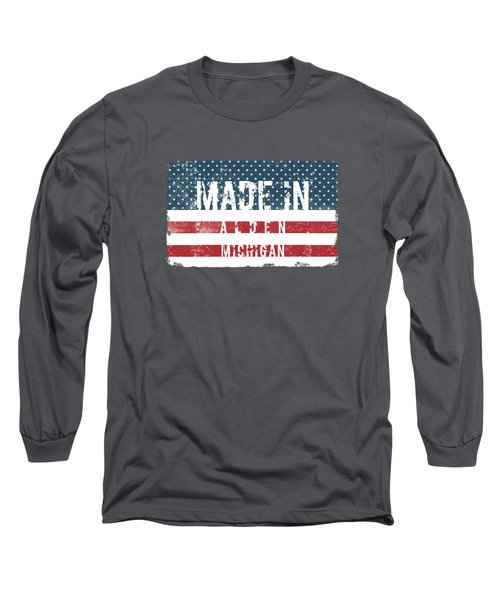 Made In Alden, Michigan Long Sleeve T-Shirt