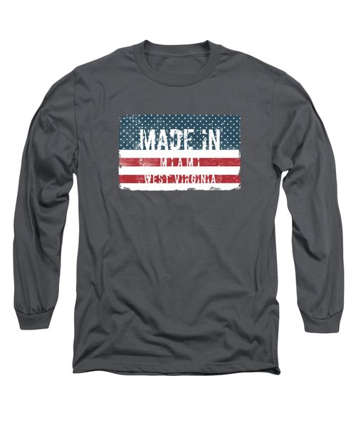 Made In Miami, West Virginia Long Sleeve T-Shirt