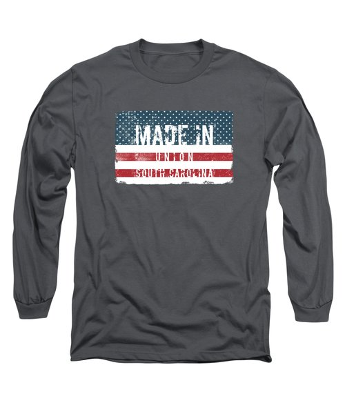 Made In Union, South Carolina Long Sleeve T-Shirt