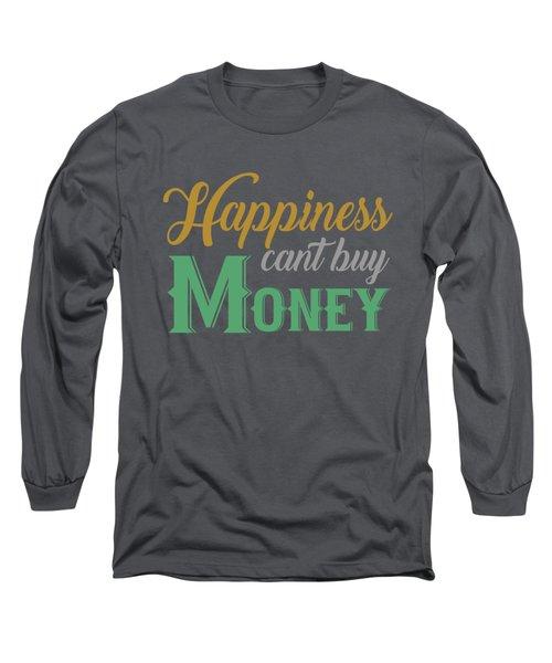 Money Happiness Long Sleeve T-Shirt