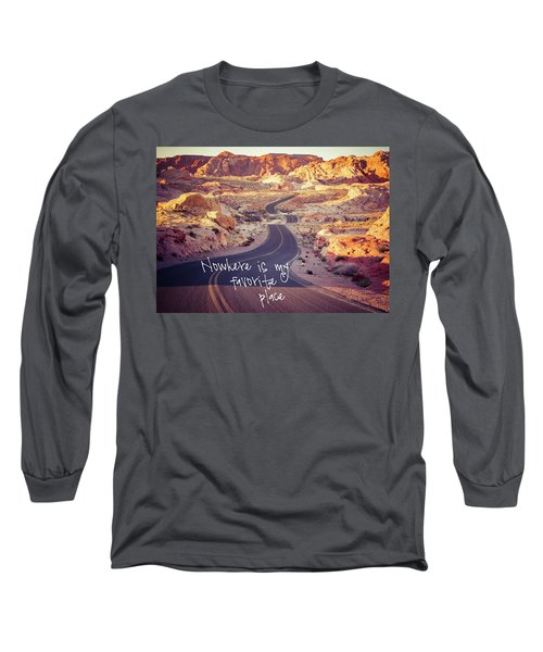 Long Sleeve T-Shirt featuring the photograph Nowhere Is My Favorite Place by Mary Hone
